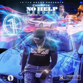 New Music Alert, No Help Needed, Champ1k, DjCassiusCain, New Hip Hop Music, Hip Hop Everything, Team Bigga Rankin, Promo Vatican,