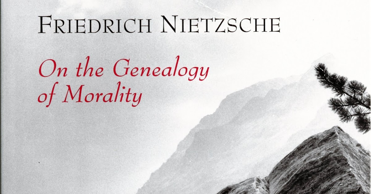 "nietzsche on the genealogy of morals essay 3 In nietzsche's second essay in the genealogy of morals entitled ""guilt, bad conscience, and related matters,"" he discusses the origin of guilt, along with the related but different concepts of selflessness and self denial."