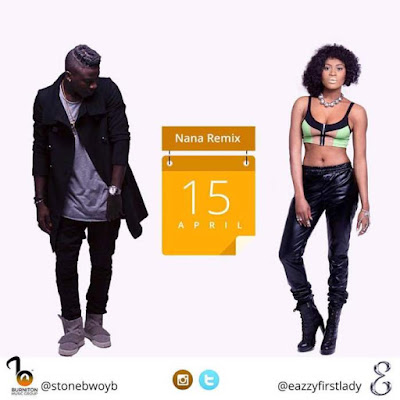 LYRICS: Eazzy- NaNa Remix (Lyrics) ft. Stonebwoy