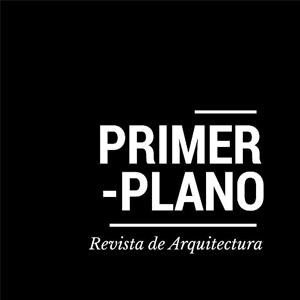 PRIMER PLANO - Revista de Arquitectura