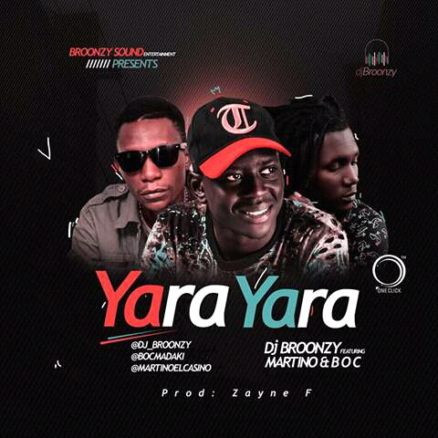 NEW MUSIC: YARA YARA ( DJ BROONZY feat. BOC , Martino )