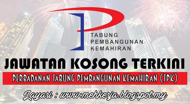 Jawatan Kosong Terkini 2016 di Perbadanan Tabung Pembangunan Kemahiran (TPK)