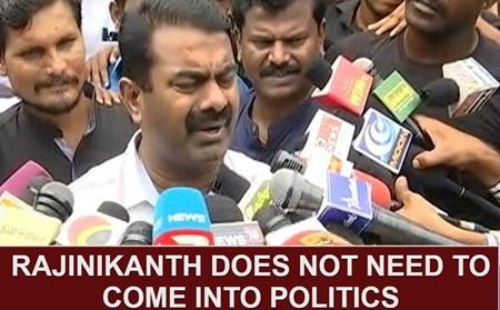 """Rajinikanth does not need to come into politics"" – Seeman's emotional talk"