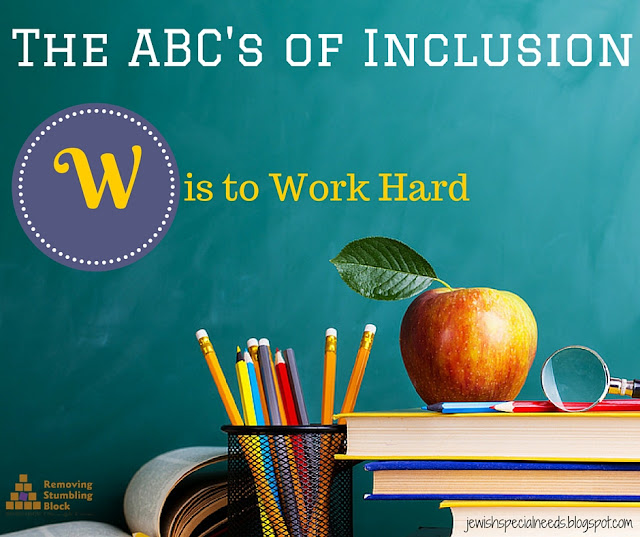 {The ABC's of Inclusion} W is to Work Hard; Removing the Stumbling Block