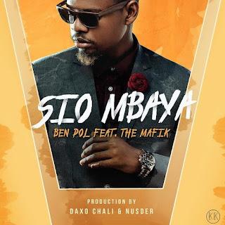 Ben Pol – Sio Mbaya (feat. The Mafik)