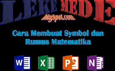 Cara Menulis Symbol dan Rumus Matematika Pada Ms Word