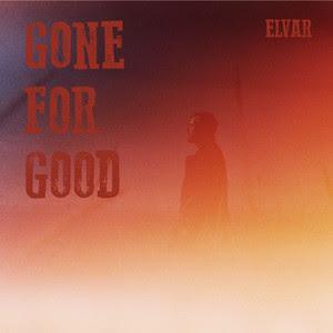 ELVAR Unveils New Single 'Gone For Good'
