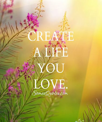 create a life you love - #positive #quotes