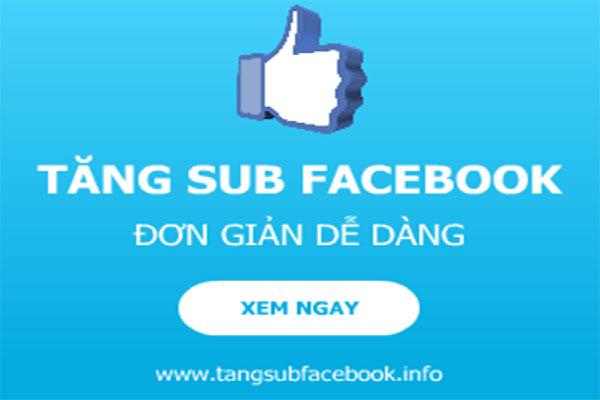 Tăng sub facebook đơn giản