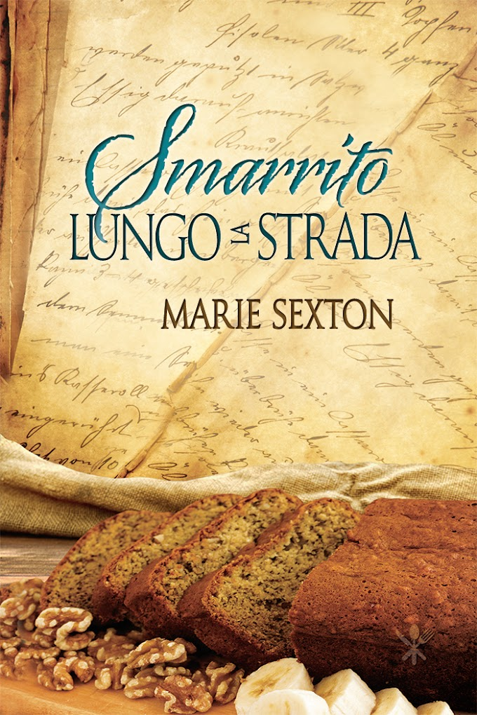 """Recensione: """"Smarrito lungo la strada"""" (Serie Il curioso ricettario di nonna B #2) di Marie Sexton"""