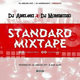 Mixtape: Dj Abelski x Dj Moremuzic - Standard Mix 2016 @djabelski4real @djmoremuzic