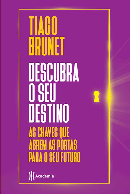 Descubra o seu destino As chaves que abrem as portas para o seu destino - Tiago Brunet