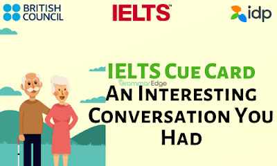 IELTS Cue Card- An Interesting Conversation You Had