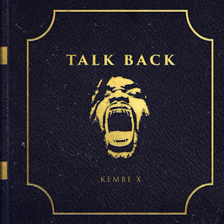 Kembe X - Talk Back (2016) - Album Download, Itunes Cover, Official Cover, Album CD Cover Art, Tracklist