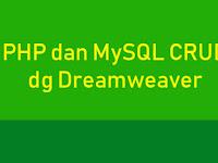 PHP dan MySQL CRUD dengan Dreamweaver 8