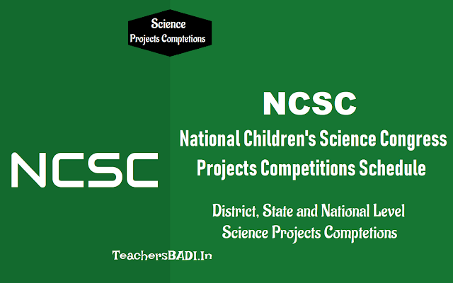 #ncsc 2019,national children's science congress,ncstc,theme-, innovatitions in science and technology for sustainable development,sub themes, ncsc district level,state level, national level