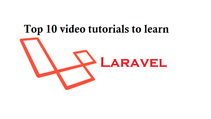 Top 10 video tutorials to learn Laravel