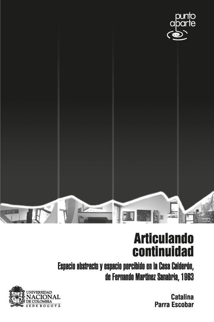 Articulando continuidad: Espacio abstracto y espacio percibido en la casa Calderón, de Fernando Martínez Sanabria, 1963