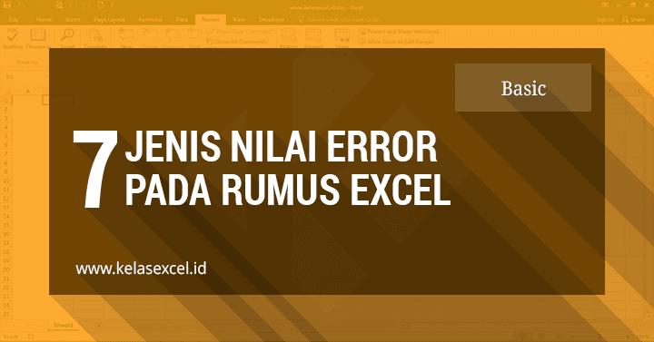 7 Jenis atau Tipe Pesan Error Pada Rumus Excel