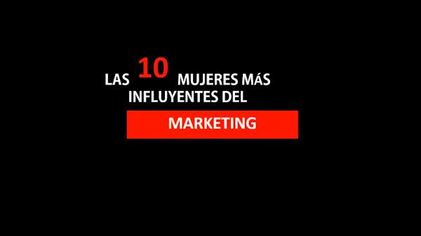 Las diez Mujeres mas Influyentes del Marketing, Neuromarketing e Innovación