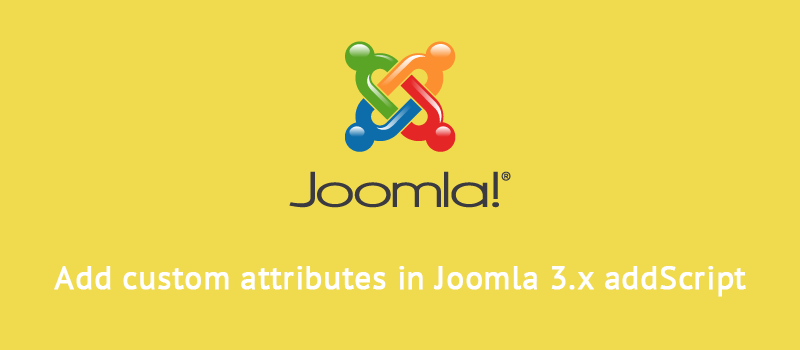 Add custom attribute in Joomla addScript