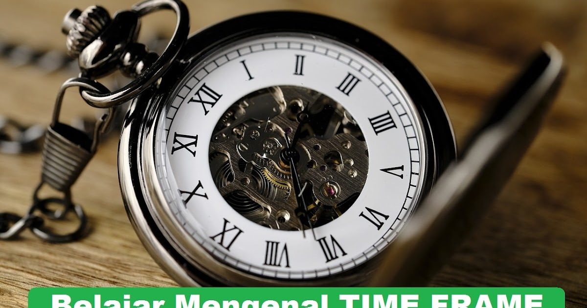 Belajar menentukan time frame forex