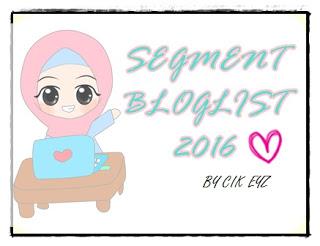 http://bicaragadisbiasa.blogspot.my/2016/07/segmen-bloglist-2016-by-cik-eyz.html