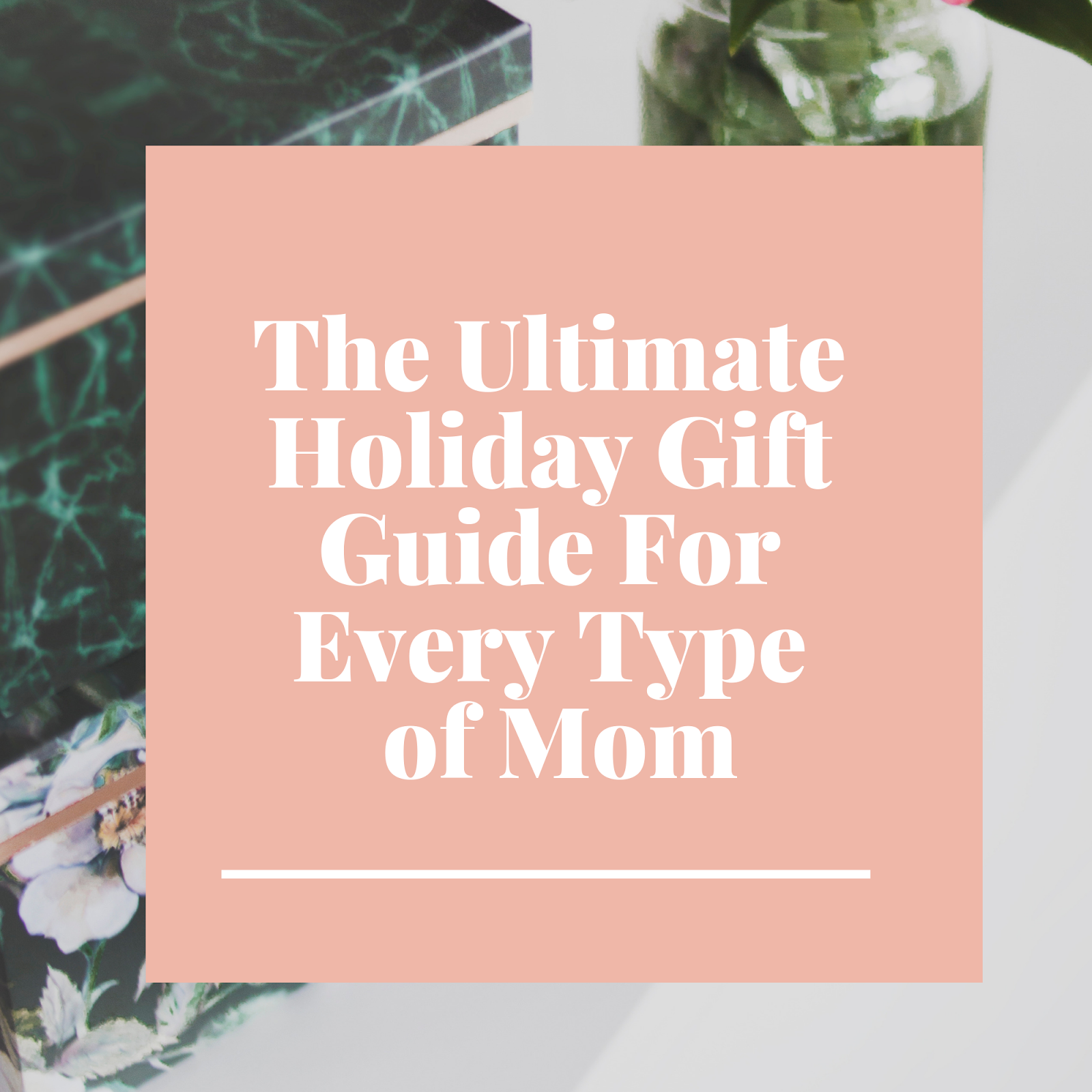 best holiday gift guide for every type of mom