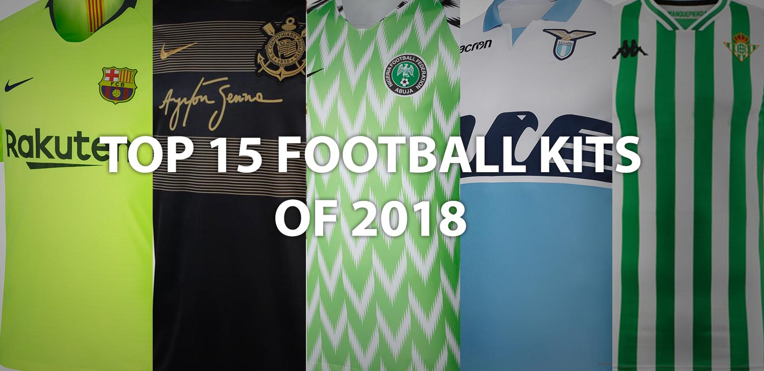 The Top 15 Football Kits of 2018 - Footy Headlines da576d543