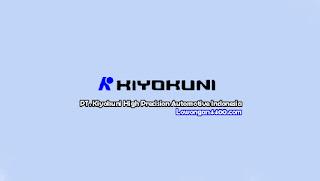 Lowongan Kerja PT. Kiyokuni High Precision Automotive Indonesia Karawang