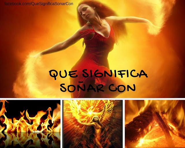cual es el significado de soñar con fuego