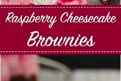 Valentine's Raspberry Cheesecake Brownies Recipe