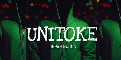Audio | Ibrah Nation - Unitoke | Download Mp3 (New Song)