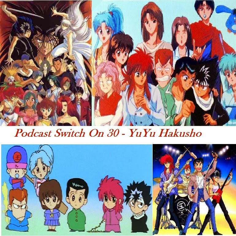 http://interruptornerd.blogspot.com.br/2014/06/podcast-switch-on-30-yuyu-hakusho.html