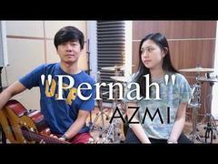 Azmi - Pernah (Cover NY Nadia Yoseph)