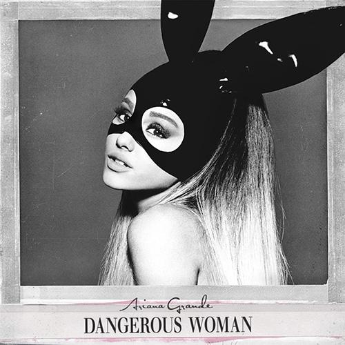 Ariana Grande / Dangerous Woman
