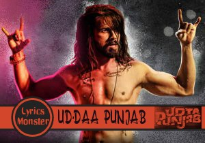 UD-DAA PUNJAB SONG LYRICS   UDTA PUNJAB (TITLE SONG)