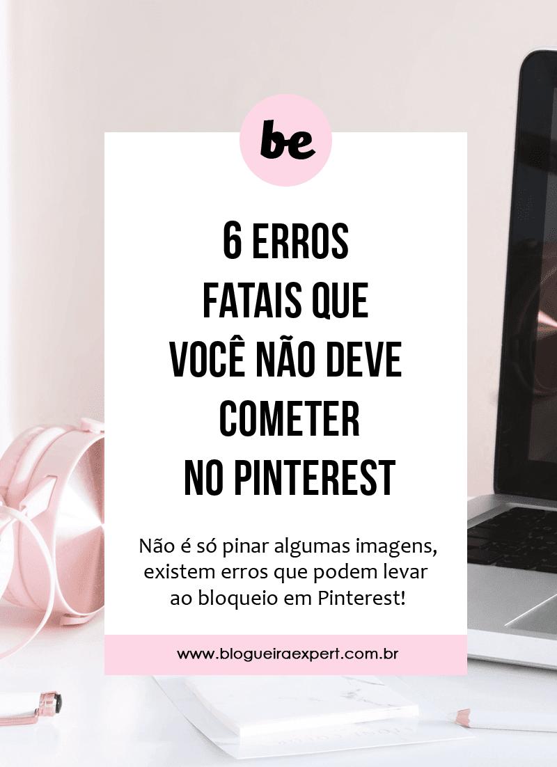 6 erros para não cometer no Pinterest e que pode te prejudicar!