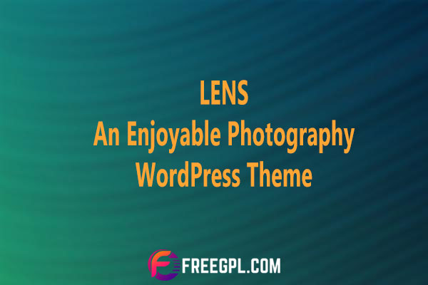 LENS - An Enjoyable Photography WordPress Theme Nulled Download Free