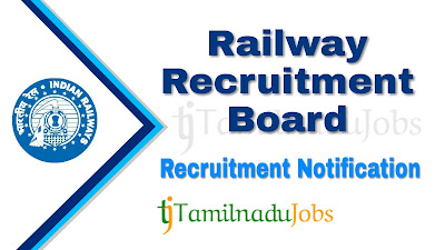 RRB Recruitment notification of 2019, govt jobs for diploma, govt jobs for degree, govt jobs for mechanical engineer