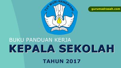 Buku Panduan Kerja Kepala Sekolah/Madrasah Tahun 2017
