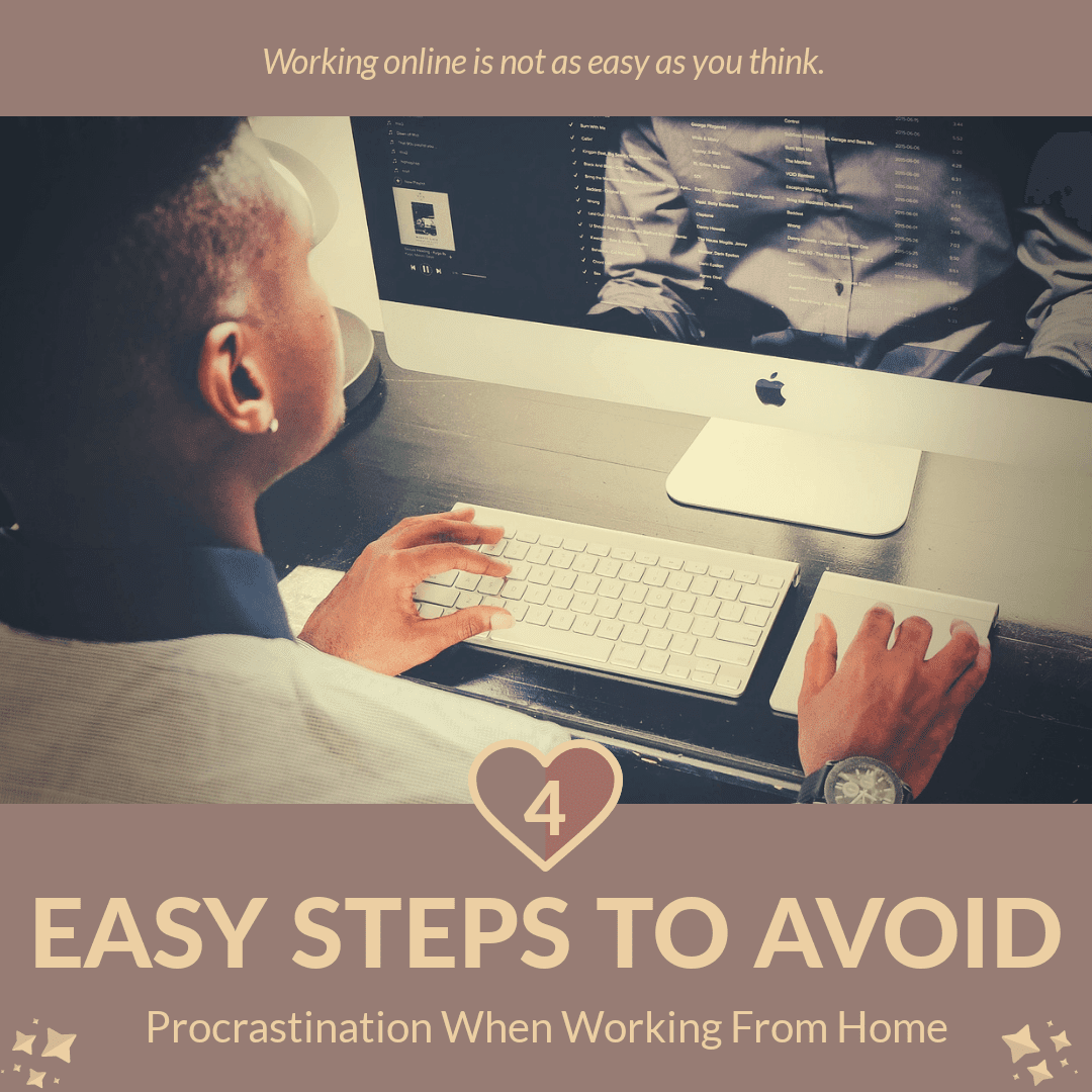 4 Easy Steps to Avoid Procrastination When Working From Home