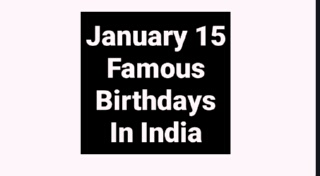January 15 famous birthdays in India Indian celebrity