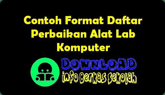 Contoh Format Daftar Perbaikan Alat Lab Komputer