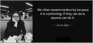 Rewarding Mediocrity Quotes