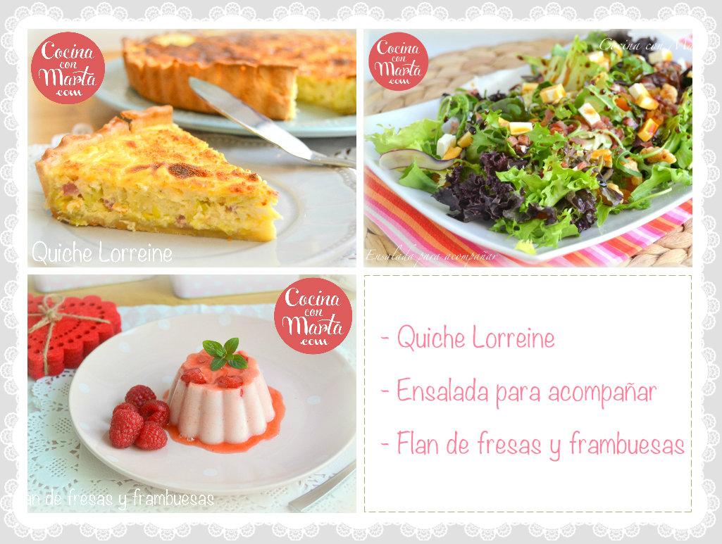 Menú del día, ideas para comer, invitados, recetas fáciles, rápidas, quiche Lorreine, ensalada para acompañar, flan de fresas y frambuesas, sin huevo, Cocina con Marta