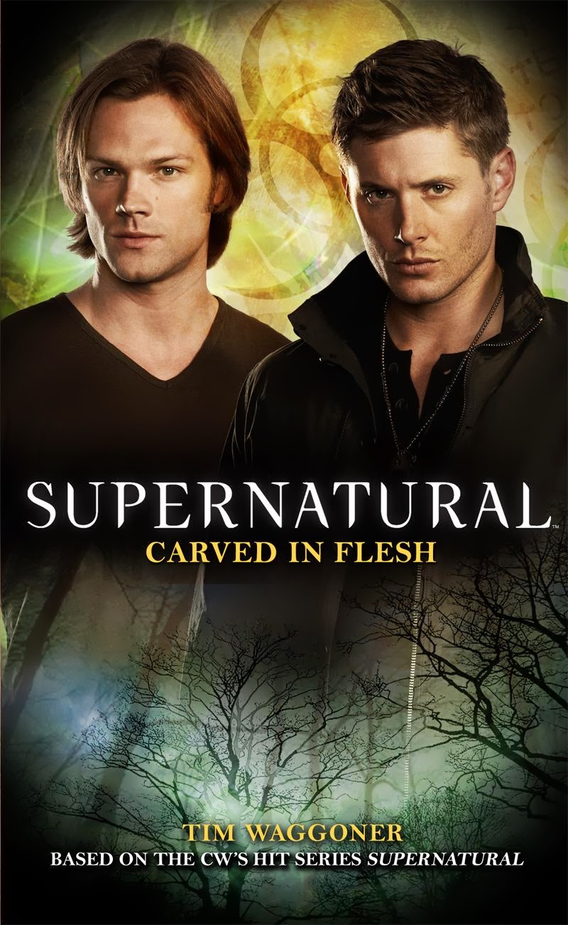 Book Review: Supernatural: Carved in Flesh by Tim Waggoner by freshfromthe.com
