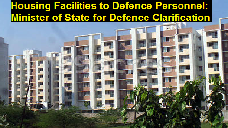 housing-facilities-to-defence-personnel-paramnews