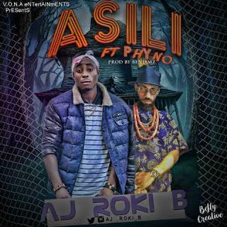 Aj Roki B – Asili ft. Phyno (Prod. By Benjamz)
