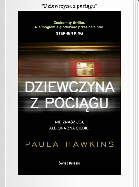 """Amnezja, skrywane tajemnice i stukot kół. Recenzja """"Dziewczyny z pociągu"""" Paula Hawkins."""